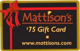 Mattison's $75 Gift Certificate