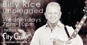 Billy Rice Unplugged @ Mattison's City Grille Bradenton Riverwalk | Bradenton | Florida | United States