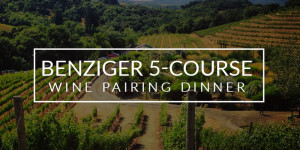 Benziger 5-Course Wine Pairing Dinner